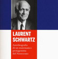 L'autobiografia di Laurent Schwartz,